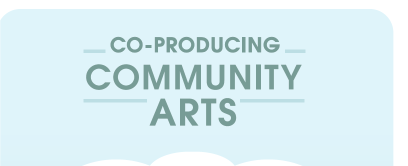 Co-producing Community Arts