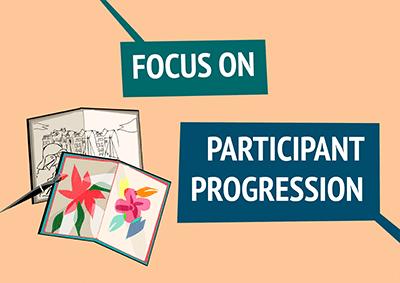 Focus On Participant Progression